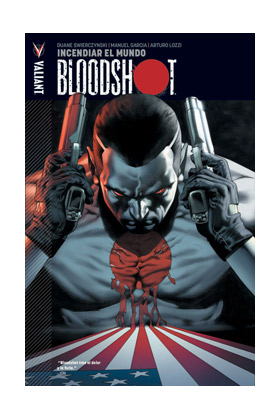 BLOODSHOT 01. INCENDIAR EL MUNDO