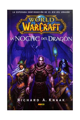 WORLD OF WARCRAFT. LA NOCHE DEL DRAGON