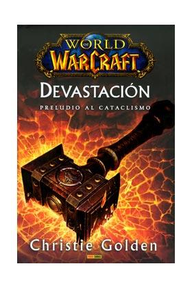 WORLD OF WARCRAFT. DEVASTACION. PRELUDIO AL CATACLISMO