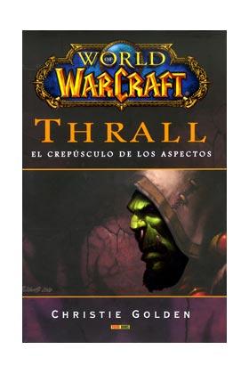WORLD OF WARCRAFT: THRALL (EL CREPUSCULO DE LOS ASPECTOS)