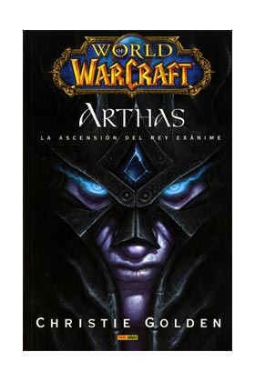 WORLD OF WARCRAFT. ARTHAS. LA ASCENSION DEL REY EXANIME