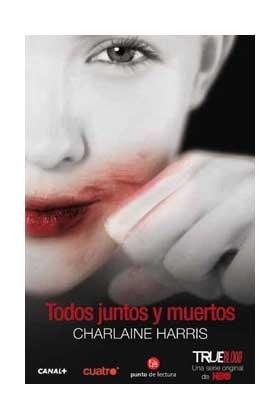 TODOS JUNTOS Y MUERTOS (TRUE BLOOD) (BOLSILLO)