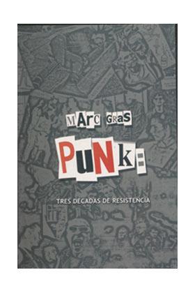 PUNK: TRES DECADAS DE RESISTENCIA