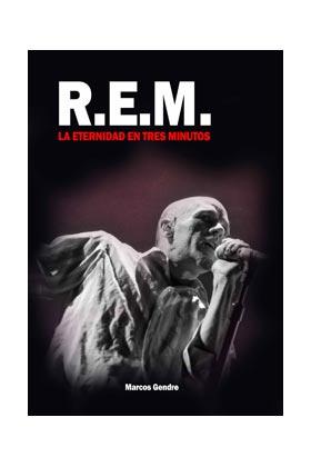 R.E.M. LA ETERNIDAD EN TRES MINUTOS