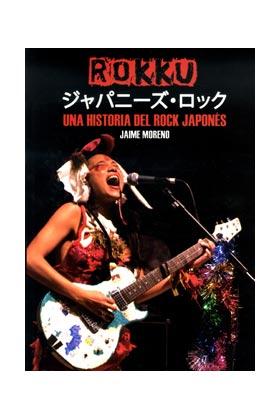 ROKKU. UNA HISTORIA DEL ROCK JAPONES