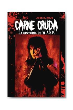 CARNE CRUDA. LA HISTORIA DE WASP