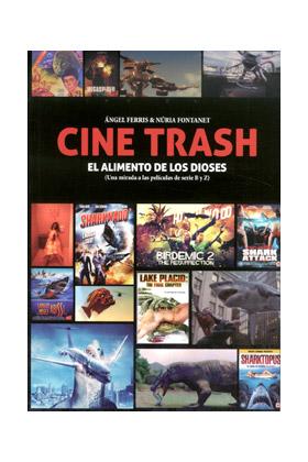 CINE TRASH. EL ALIMENTO DE LOS DIOSES