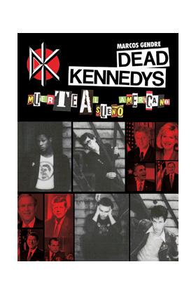DEAD KENNEDYS. MUERTE AL SUEÑO AMERICANO