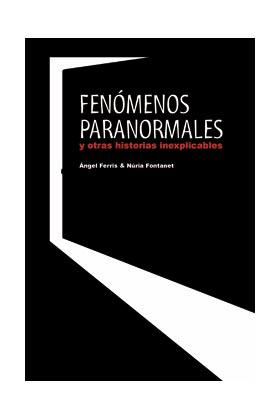 FENOMENOS PARANORMALES Y OTRAS HISTORIAS INEXPLICABLES