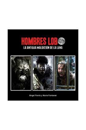 HOMBRES LOBO. LA ANTIGUA MALDICION DE LA LUNA
