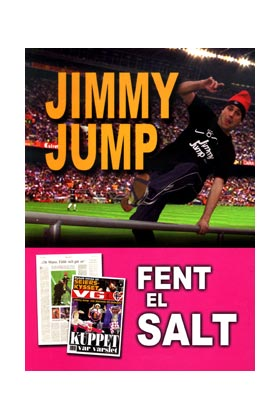 JIMMY JUMP.  FENT EL SALT (CATALAN)