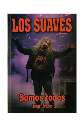 LOS SUAVES. SOMOS TODOS