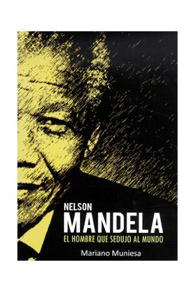 NELSON MANDELA, EL HOMBRE QUE SEDUJO AL MUNDO