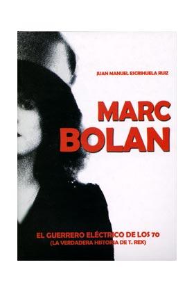 MARC BOLAN. EL GUERRERO ELECTRICO DE LOS 70