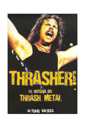 THRASHER! LA HISTORIA DEL THRASH METAL