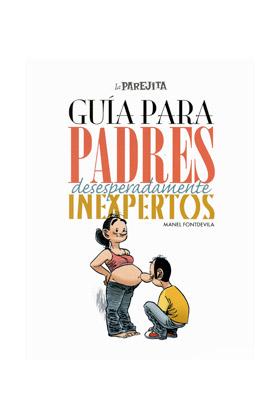 GUIA PARA PADRES DESESPERADAMENTE INEXPERTOS