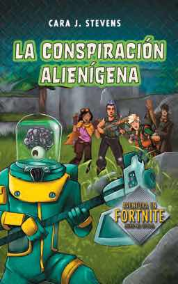 FORTNITE BATTLE ROYALE. LA CONSPIRACION ALIENIGENA
