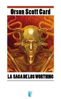LA SAGA DE LOS WORTHING (B DE BOLSILLO)