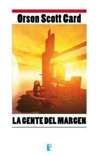 LA GENTE DEL MARGEN (B DE BOLSILLO)