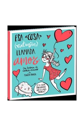 """ESA """"COSA"""" (EXTRAÑA) LLAMADA AMOR"""
