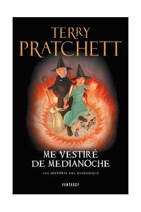 ME VESTIRE DE MEDIANOCHE  (TERRY PRATCHETT) MUNDODISCO 40