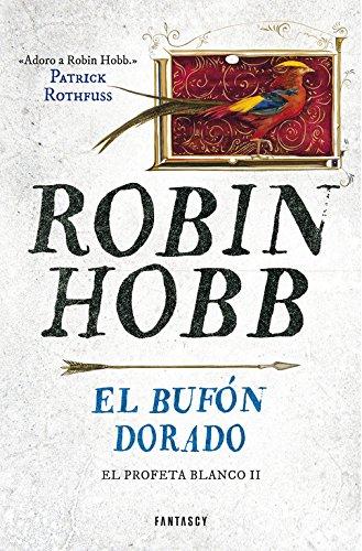 EL BUFON DORADO (EL PROFETA BLANCO 2)