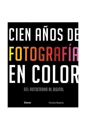 CIEN AÑOS DE FOTOGRAFIA EN COLOR