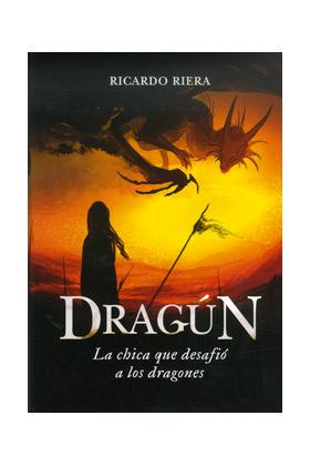 DRAGUN. LA CHICA QUE DESAFIO A LOS DRAGONES