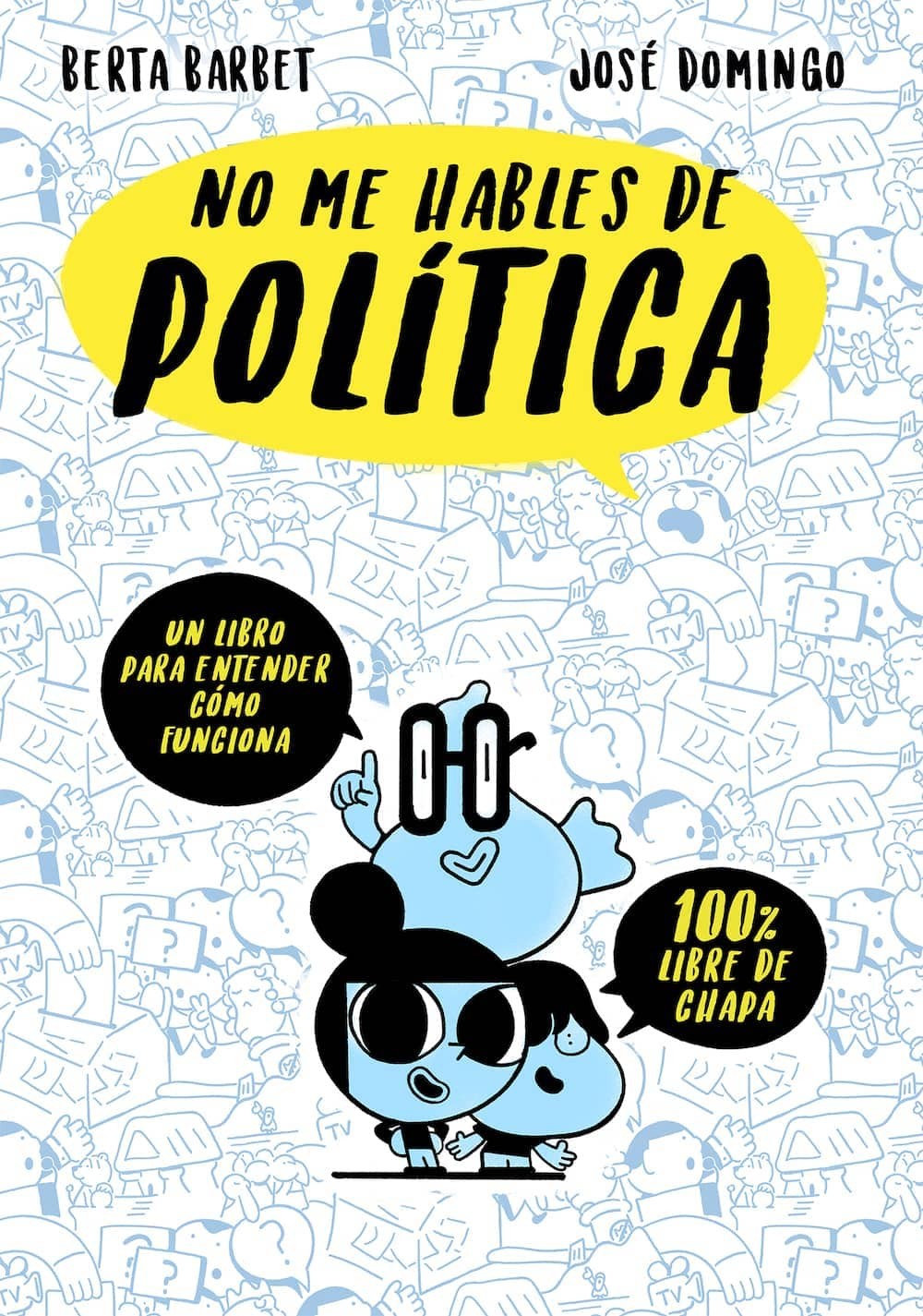 NO ME HABLES DE POLITICA