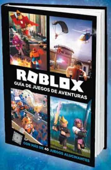 ROBLOX. GUIA DE JUEGOS DE AVENTURAS