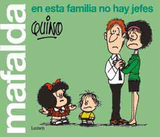 MAFALDA EN ESTA FAMILIA NO HAY JEFES