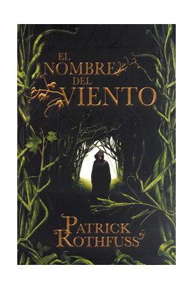 EL NOMBRE DEL VIENTO (PATRICK ROTHFUSS)