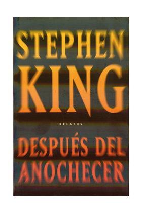 DESPUES DEL ANOCHECER (STEPHEN KING)