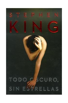 TODO OSCURO SIN ESTRELLAS (STEPHEN KING)