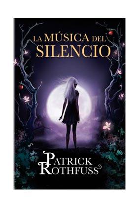 LA MUSICA DEL SILENCIO (PATRICK ROTHFUSS)