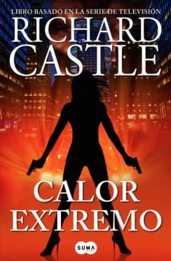 CALOR EXTREMO  (RICHARD CASTLE) (DEBOLSILLO)