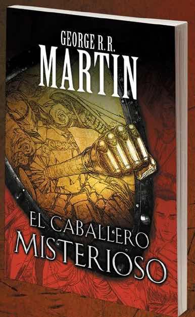 EL CABALLERO MISTERIOSO  (COMIC) (GEORGE R.R.MARTIN)