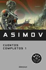 ASIMOV. CUENTOS COMPLETOS 1
