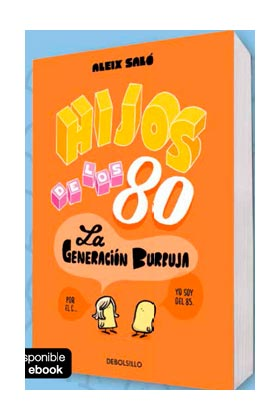 HIJOS DE LOS 80 (DEBOLSILLO)