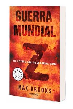GUERRA MUNDIAL Z. UNA HISTORIA ORAL DE LA GUERRA ZOMBI