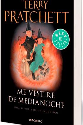 ME VESTIRE DE MEDIANOCHE  (TERRY PRATCHETT) (DEBOLSILLO)