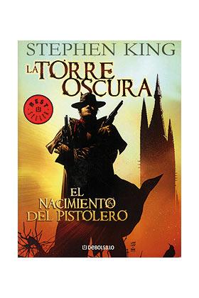 LA TORRE OSCURA 01. EL NACIMIENTO DEL PISTOLERO (COMIC) (DEBOLSILLO)