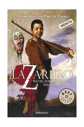LAZARILLO Z. MATAR ZOMBIES NUNCA FUE PAN COMIDO (DEBOLSILLO)