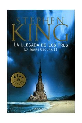 LA LLEGADA DE LOS TRES. LA TORRE OSCURA 02 (DEBOLSILLO)