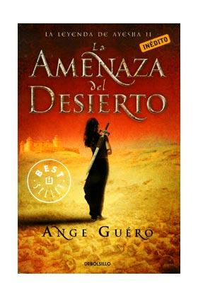 LA AMENAZA DEL DESIERTO (LA LEYENDA DE AYESHA 02)  (DEBOLSILLO)