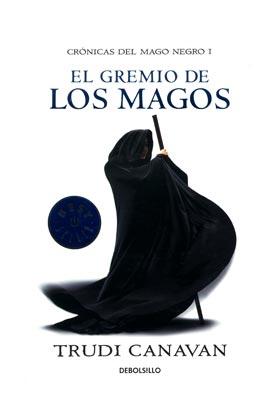 EL GREMIO DE LOS MAGOS (DEBOLSILLO) (CRONICAS DEL MAGO NEGRO 01)