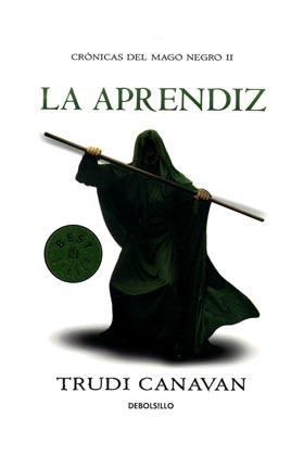 LA APRENDIZ  (DEBOLSILLO) (CRONICAS DEL MAGO NEGRO 02)