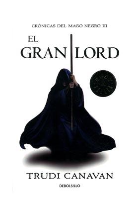 EL GRAN LORD  (DEBOLSILLO) (CRONICAS DEL MAGO NEGRO 03)