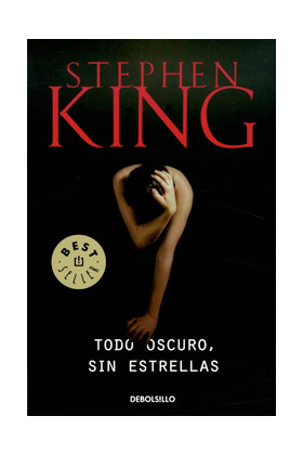 TODO OSCURO SIN ESTRELLAS (STEPHEN KING) (DEBOLSILLO)