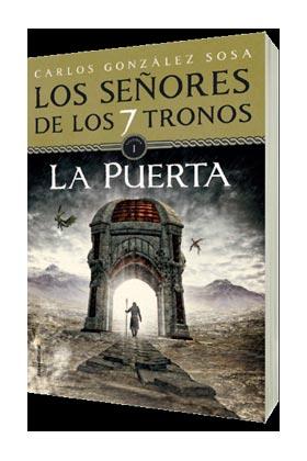 LOS SEÑORES DE LOS 7 TRONOS 01. LA PUERTA